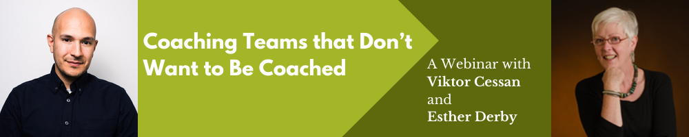Coaching Teams that Don't Want to be Coached